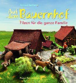 Buch: Auf dem Bauernhof - Filzen für die ganze Familie