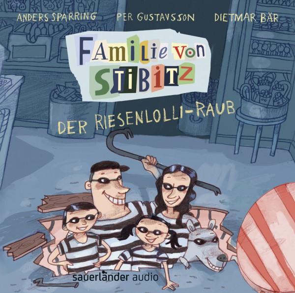 CD Familie von Stibitz; Der Riesenlolli-Raub