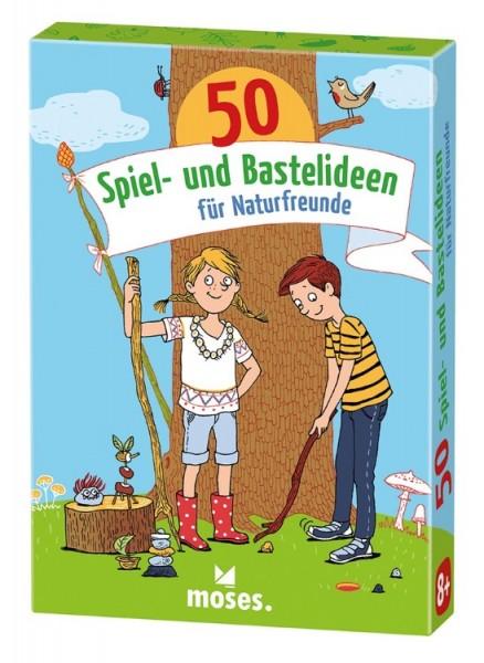 50 Spiel-/Bastelideen für Naturfreunde